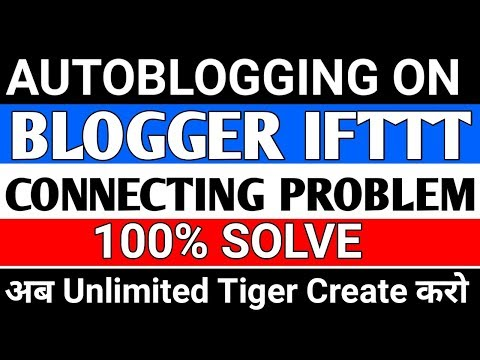 autoblogging on blogger 2018 | ifttt connecting problem solve | Make money online On autoblogging