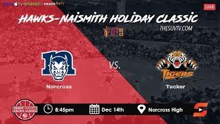 Hawks-Naismith Holiday Classic - Norcross vs. Tucker