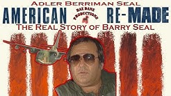 American Re-Made - The Real Story of Barry Seal