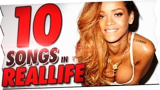 10 SONGS IN REALLIFE 6
