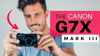 Canon G7x Mark III • The Best Vlogging Camera of 2019!?