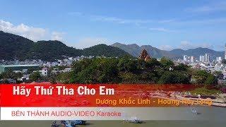 KARAOKE NHẠC TRẺ 2018 | Hãy Thứ Tha Cho Em - Dương Khắc Linh, Hoàng Huy Long | Beat Chuẩn