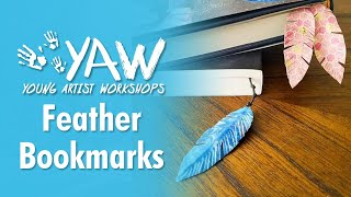 Young Artist Workshop: Feather Bookmark
