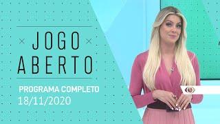JOGO ABERTO - 18/11/2020 - PROGRAMA COMPLETO