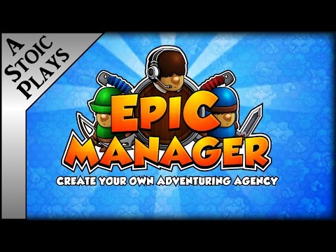 Epic Manager - A Stoic Plays