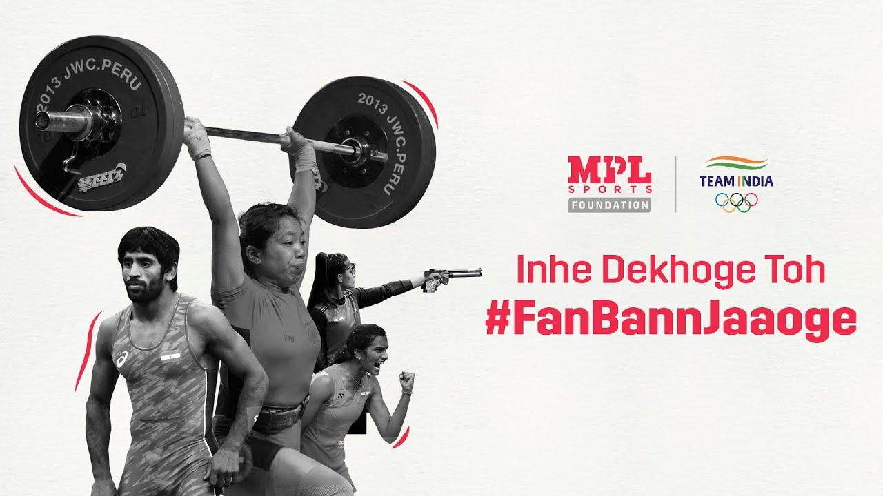 Inhe Dekhoge Toh #FanBannJaaoge   Tokyo Olympics 2020   MPL Sports Foundation   Team India