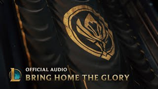 Bring Home the Glory (ft. Sara Skinner) [OFFICIAL AUDIO] | MSI 2019 - League of Legends