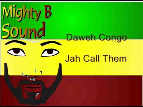 Daweh Congo Jah Call Them