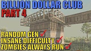 7 Days To Die - Billion Dollar Club Part 4