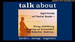 Expertentalk mit Pauline Rousse - Heilung, Selbstheilung, Vergebung und Verbundenheit - Heal Revolut