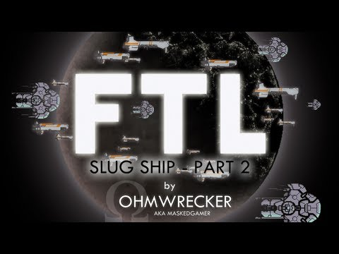 "Ohm Plays ""FTL"" Again, Slug Ship - Part 2"