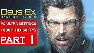 DEUS EX MANKIND DIVIDED Gameplay Walkthrough Part 1 [1080p HD 60FPS PC ULTRA] - No Commentary