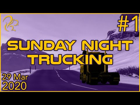 Sunday Night Trucking   29th March 2020   1/3   SquirrelPlus