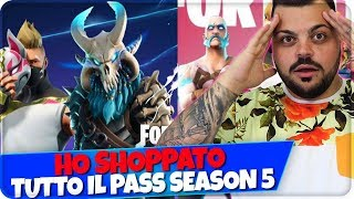 I SHOPPATO all the PASS of SEASON 5 - Fortnite ITA