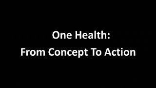 One Health: From Concept to Action