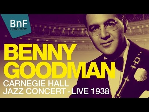 Benny Goodman and His Orchestra - Carnegie Hall Jazz Concert (live 1938)