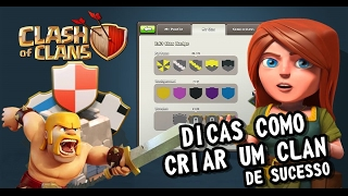 Dicas Como Criar Um Clan De Sucesso no Clash of Clans ATUALIZADO PARTE 1