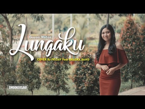 Guyon Waton Official - Lungaku Cover by Friday feat ORASKA Band