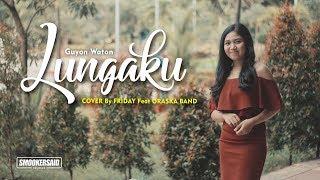 Download lagu Guyon Waton Official - Lungaku Cover by Friday feat ORASKA Band