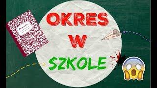 Jak przetrwać OKRES w SZKOLE ! / Rady i triki które powinnaś znać !
