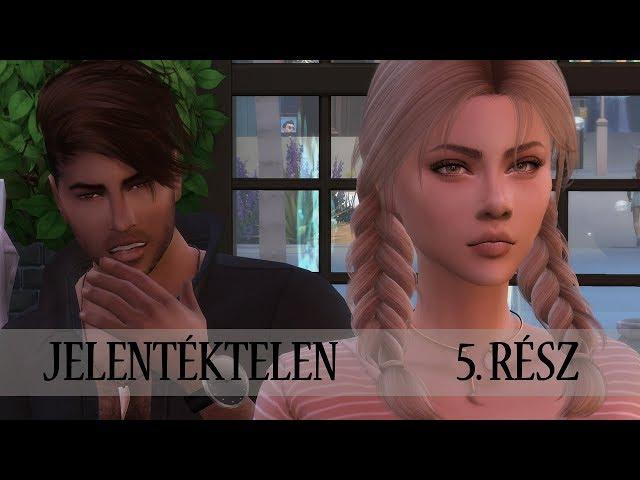 The Sims 4 ♢ Story ♢ Jelentéktelen | 5. rész