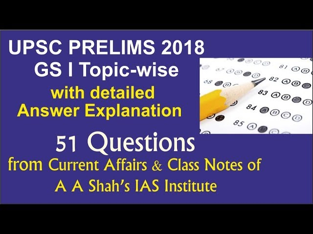 UPSC Prelims 2018 Topic-wise GS Paper 1 Discussion detailed answer key pdf - Mrs. Bilquees Khatri