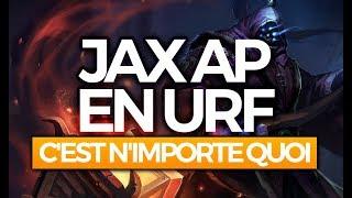 JAX AP EN URF C'EST N'IMPORTE QUOI