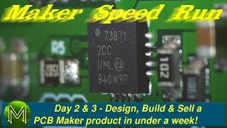 #248 Maker Speed Run Day 3: Design, Build & Sell a PCB Maker product in under a week