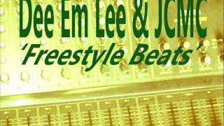 Dee Em Lee &  JCMC - Freestyle Beats
