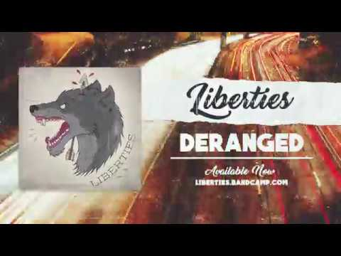 Liberties - DERANGED