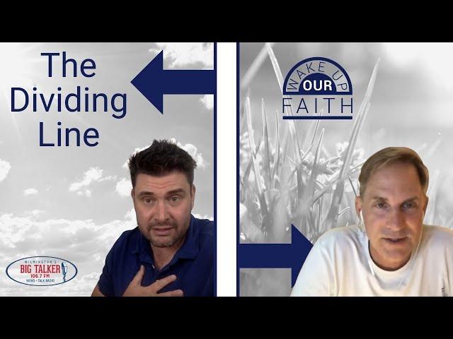 The Dividing Line | Where Your Faith Hits the Ground