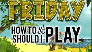How To Play & Should I Play: Friday