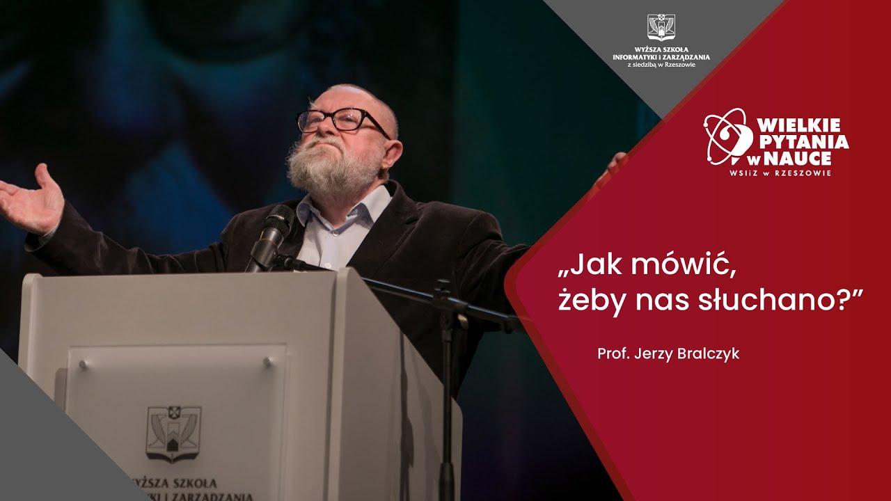 Jak mówić, żeby nas słuchano? - Prof. Jerzy Bralczyk