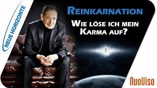 Reinkarnation - Wie löse ich mein Karma auf? - Horst Vogel