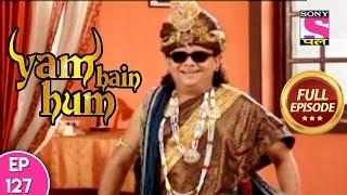 Yam Hain Hum - Full Episode 127 - 14th December, 2017