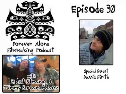 Forever Alone Filmmaking Podcast Ep. 30: David Firth