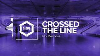 Download lagu No Resolve - Crossed The Line [HD]