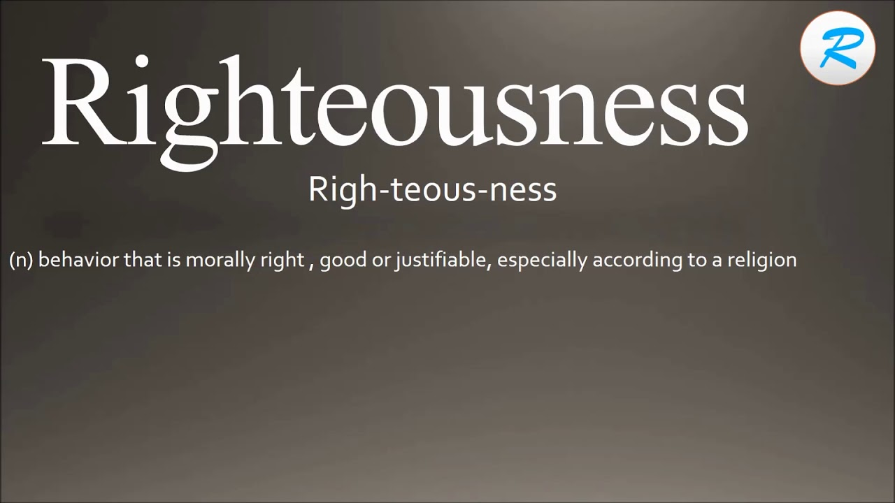 How to pronounce Righteousness