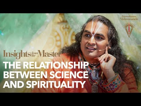 The Relationship Between Science & Spirituality | Insights from the Master