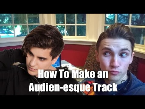 How To Make an Audien-esque Track - Creating Don't Go Falling In Love