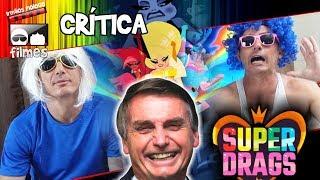 🏳🌈 Super Drags , Animação de DRAG QUEEN? Crítica Irmãos Piologo Filmes 🎬