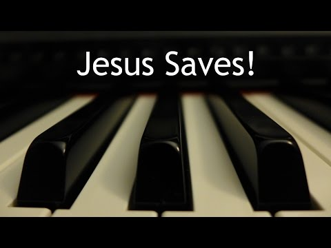 Jesus Saves - piano instrumental hymn with lyrics