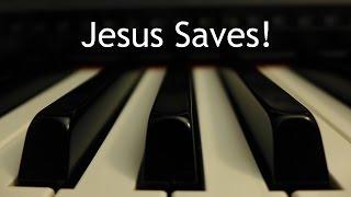 Jesus Saves - piano instrumental hymn with lyrics