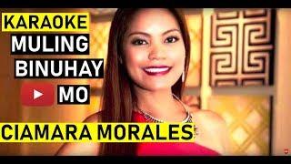 CIAMARA MORALES - Muling Binuhay Mo Karaoke