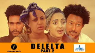 New Eritrean Film 2020 - Delelta S02 - Part 2 / ደለልታ 2ይ ክፋል