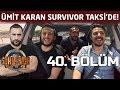 Survivor Taksi   40. Bölüm   Ümit Karan Survivor Taksi'de Merak Edilenleri Yanıtladı