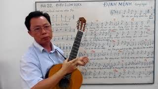 Học guitar căn bản cho người mới bắt đầu - Bài 22: ĐỊNH MỆNH - ĐIỆU SLOW ROCK.