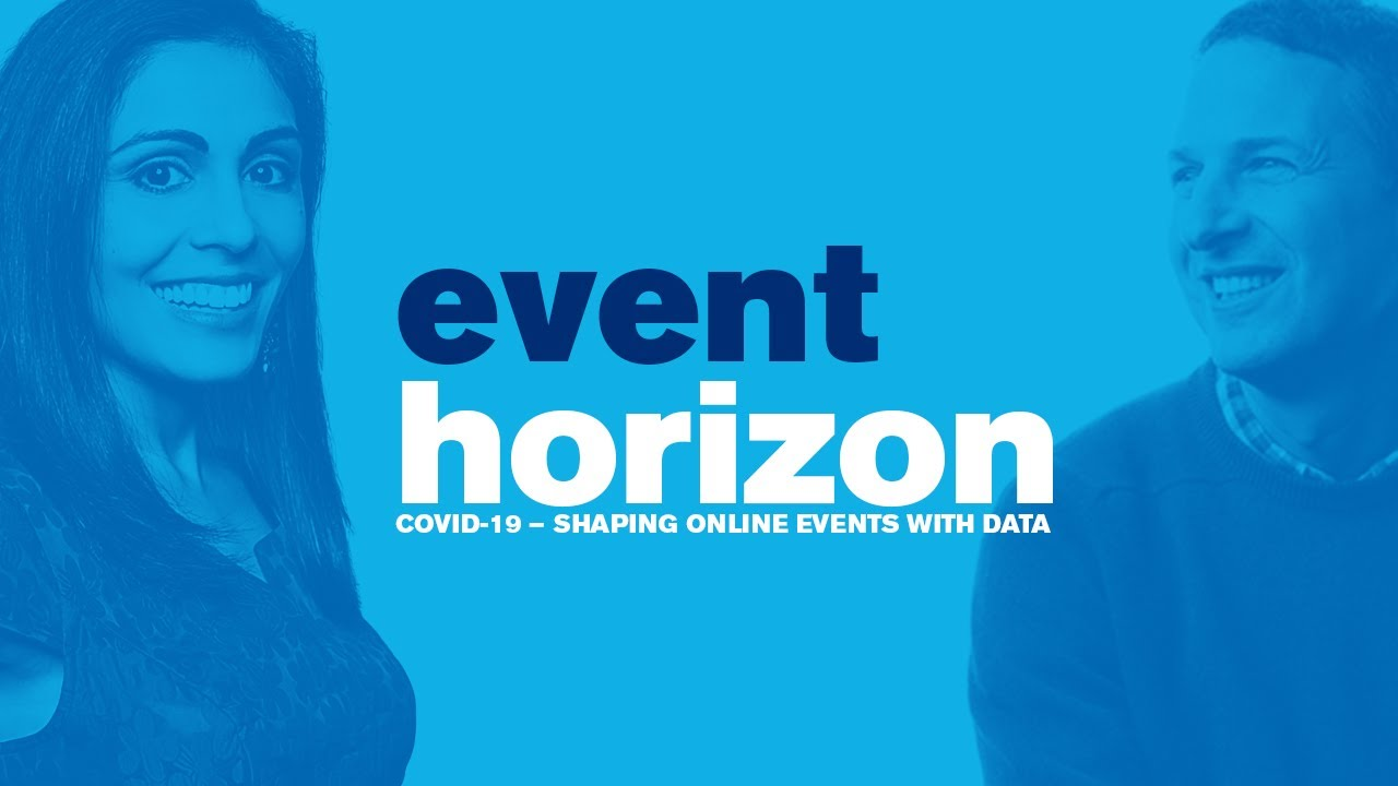 Photo of Event Horizon: Episode 5 – Applying Our Insights [COVID-19 – Shaping Online Events with Data]