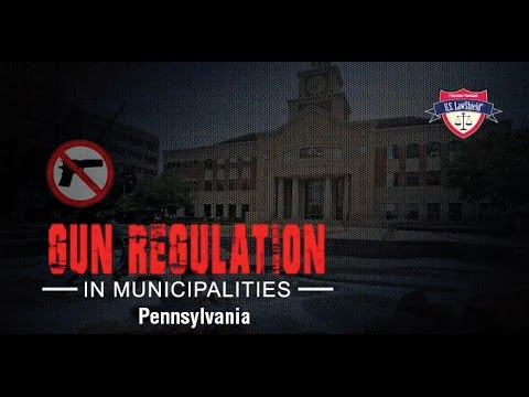 Pennsylvania Municipalities and Gun Laws