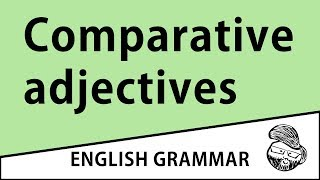 Elementary - Comparative adjectives